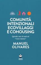 """Risultati immagini per """"Comunità intenzionali, ecovillaggi e cohousing""""  di Manuel Olivares"""
